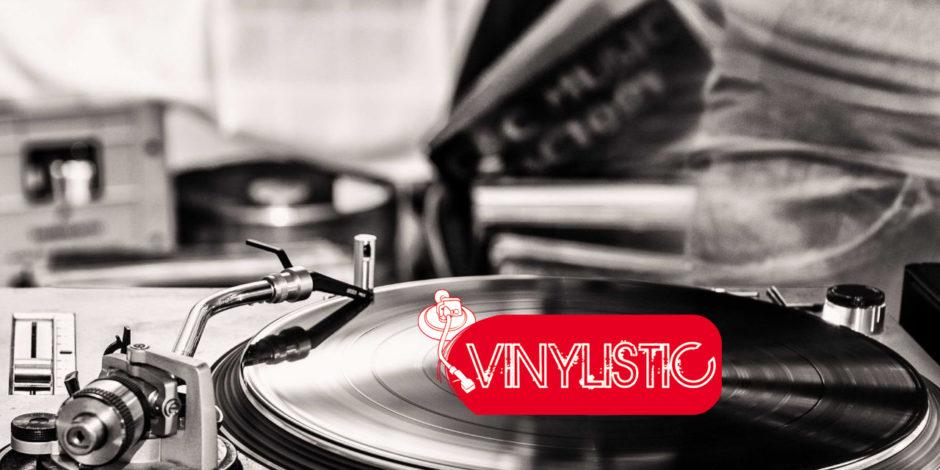 VINYLISTIC: ovunque c'è musica!
